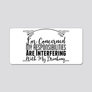 I'm Concerned My Responsibi Aluminum License Plate