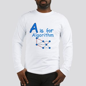A is for Algorithm Long Sleeve T-Shirt
