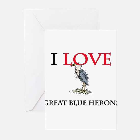 I Love Great Blue Herons Greeting Cards (Pk of 10)