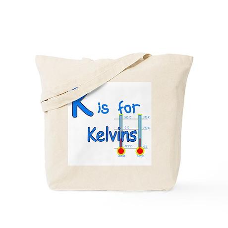 K is for Kelvins Tote Bag