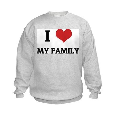 I Love My Family Kids Sweatshirt