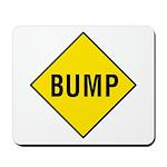 Yellow Bump Sign - Mousepad