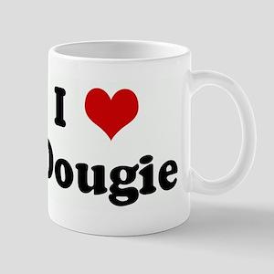 I Love Dougie Mug