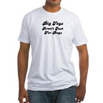 BIG TOYS ARN'T JUST FOR BOYS Fitted T-Shirt