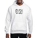 BIG TOYS ARN'T JUST FOR BOYS Hooded Sweatshirt