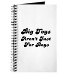 BIG TOYS ARN'T JUST FOR BOYS Journal