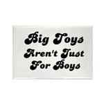 BIG TOYS ARN'T JUST FOR BOYS Rectangle Magnet (100