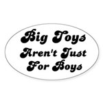BIG TOYS ARN'T JUST FOR BOYS Oval Sticker