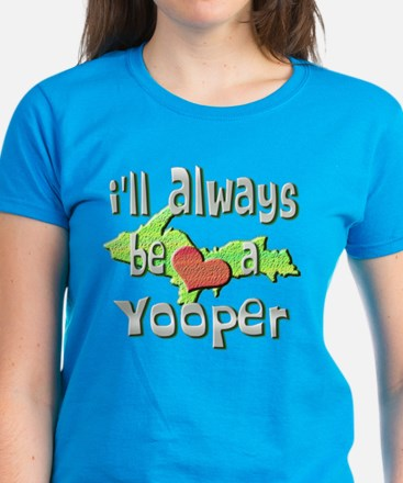 Always a Yooper Women's Dark T-Shirt