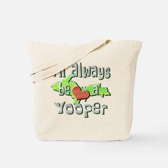 Always a Yooper Tote Bag