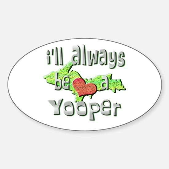 Always a Yooper Oval Decal
