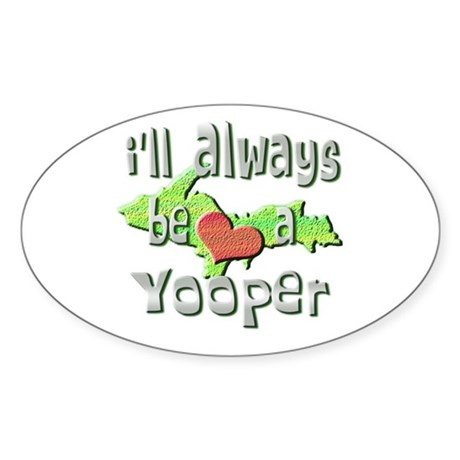 Always a Yooper Oval Sticker