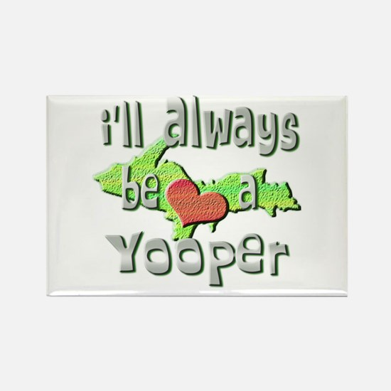 Always a Yooper Rectangle Magnet