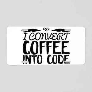 I CONVERT COFFEE INTO CODE Aluminum License Plate