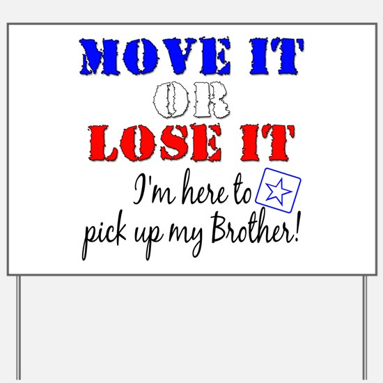 Army Move it pick up brother Yard Sign