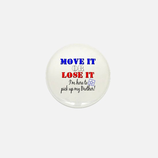 Army Move it pick up brother Mini Button