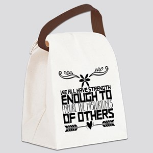 We all have strength enough to en Canvas Lunch Bag