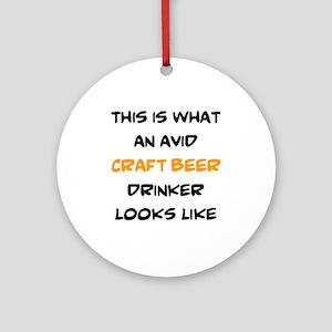 avid craft beer drinker Round Ornament