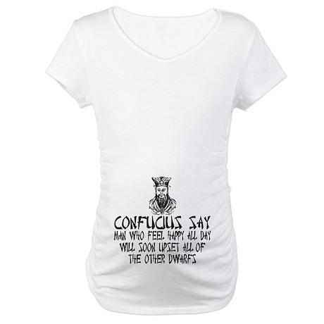 Funny Confucius slogan Maternity T-Shirt
