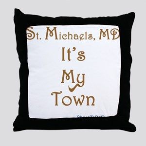 St Michaels It's My Town Throw Pillow