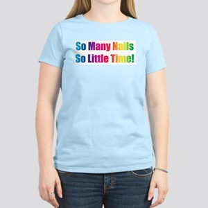 So Many Nails So Little Time Women's Pink T-Shirt