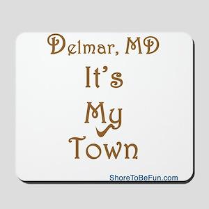 Delmar MD It's My Town Mousepad
