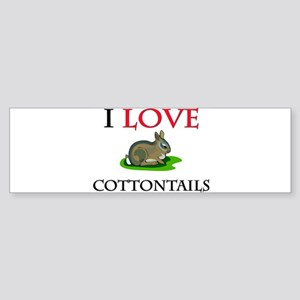 I Love Cottontails Bumper Sticker