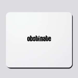 Obstinate Mousepad