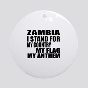 I Stand For Zambia Round Ornament