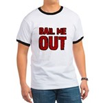 Bail Me Out Ringer T