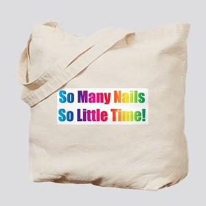So Many Nails So Little Time Tote Bag