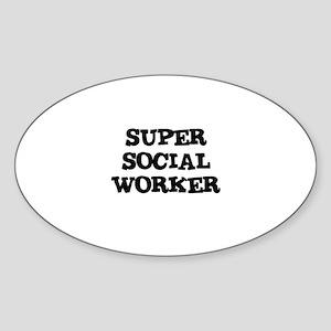 SUPER SOCIAL WORKER Oval Sticker