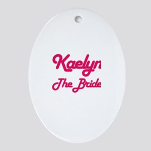 Kaelyn - The Bride Oval Ornament