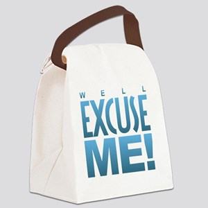 Well Excuse Me Canvas Lunch Bag