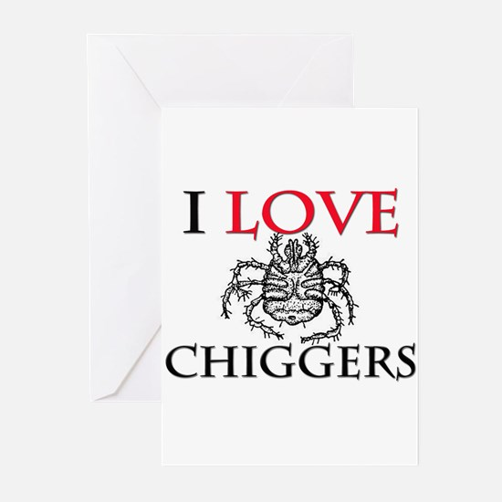 I Love Chiggers Greeting Cards (Pk of 10)