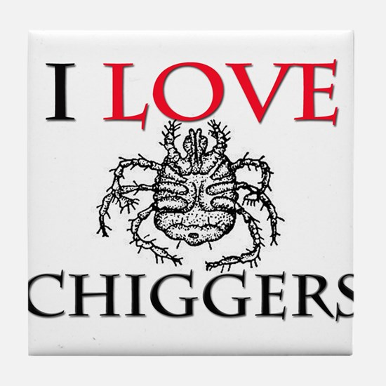 I Love Chiggers Tile Coaster