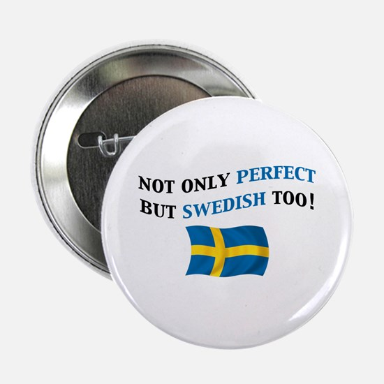 "Perfect Swedish 2 2.25"" Button"