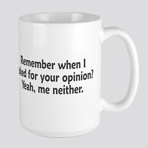 Remember When I Asked For Your Opinion Mugs