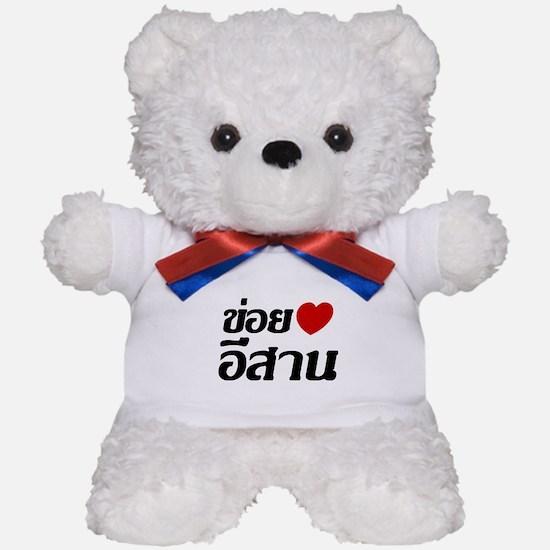 I Love Isaan Thai Language Teddy Bear