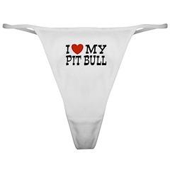 I Love My Pit bull Classic Thong