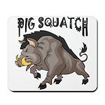 Pig Squatch Mousepad
