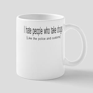 People who Take Drugs Mug
