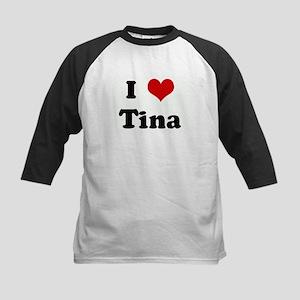 I Love Tina Kids Baseball Jersey