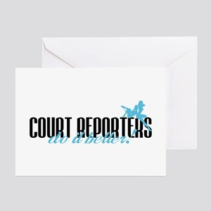 Court Reporters Do It Better! Greeting Cards (Pk o