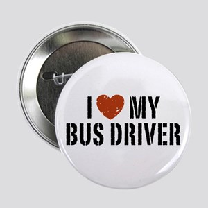 """I Love My Bus Driver 2.25"""" Button"""