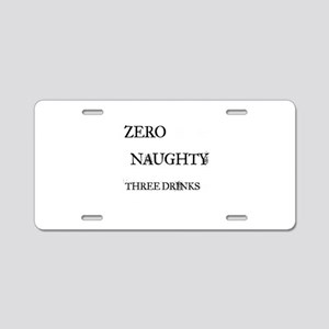 Zero To Naughty In Three Dr Aluminum License Plate