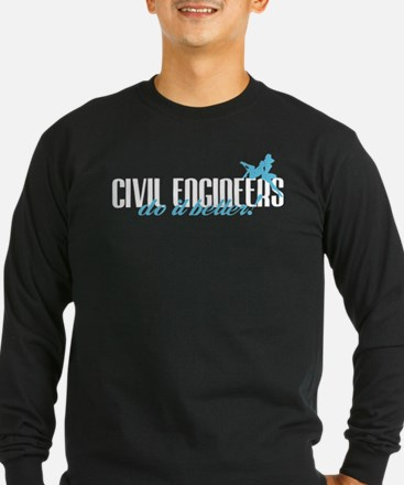 Civil Engineers Do It Better! T