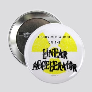 "Survived Linear Accelerator 2.25"" Button"
