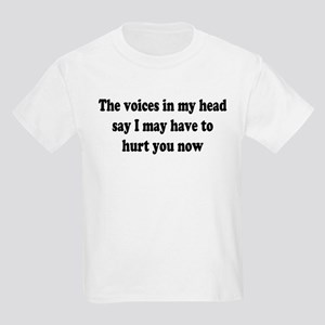 I may have to hurt you now Kids Light T-Shirt