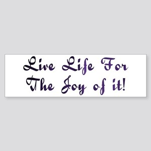 Life Live Design #28 Bumper Sticker